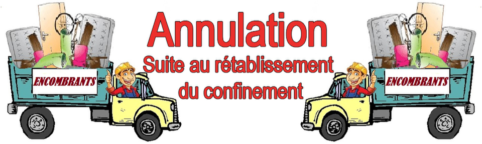 ANNULATION RAMASSAGE ENCOMBRANT
